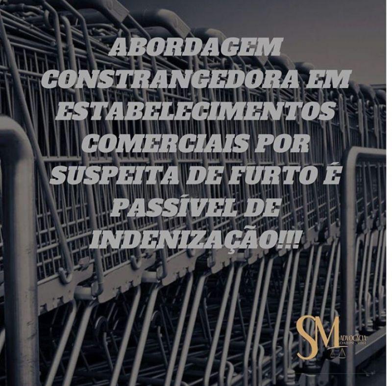 Abordagem constrangedora em estabelecimentos comerciais por suspeita de furto é passível de indenização!